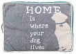 Kissen - Home is where your dog lives